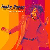 Play & Download Build Music by Janka Nabay | Napster