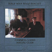 Play & Download Cammell Laird Social Club by Half Man Half Biscuit | Napster