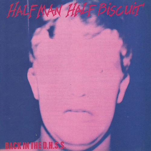 Back In The D.h.s.s. / The Trumpton Riots E.p by Half Man Half Biscuit
