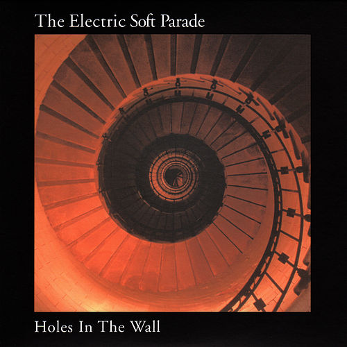 Play & Download Holes in the Wall by Electric Soft Parade | Napster