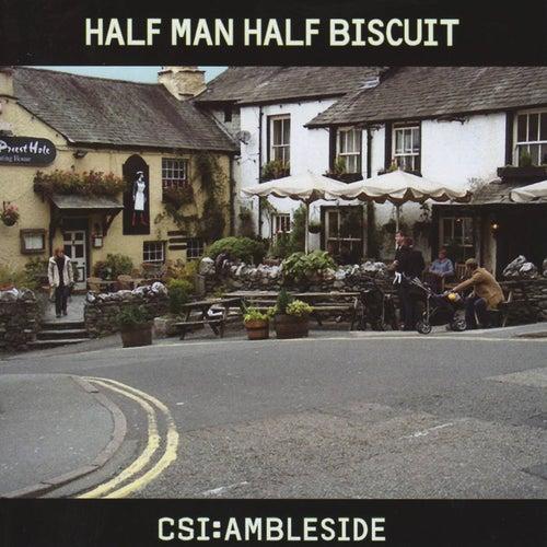 Csi: Ambleside by Half Man Half Biscuit
