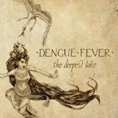 The Deepest Lake von Dengue Fever