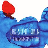 A Thousand Kisses Deep by Christine Tobin