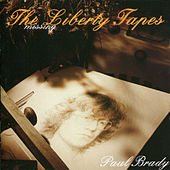 Play & Download The Missing Liberty Tapes by Paul Brady | Napster