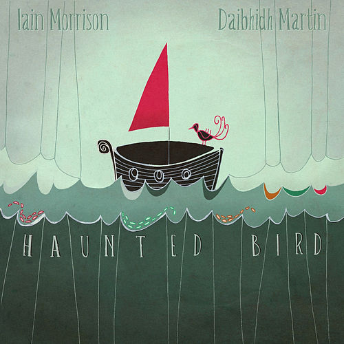 Play & Download Haunted Bird by Iain Morrison | Napster