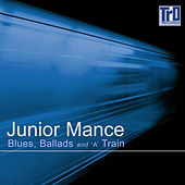Play & Download Blues, Ballads and 'a' Train by Junior Mance | Napster