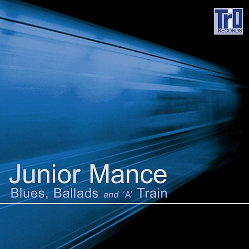 Blues, Ballads and 'a' Train by Junior Mance