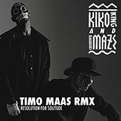 Play & Download Resolution for Solitude (Timo Maas Remix) by Kiko King and Creative Maze | Napster
