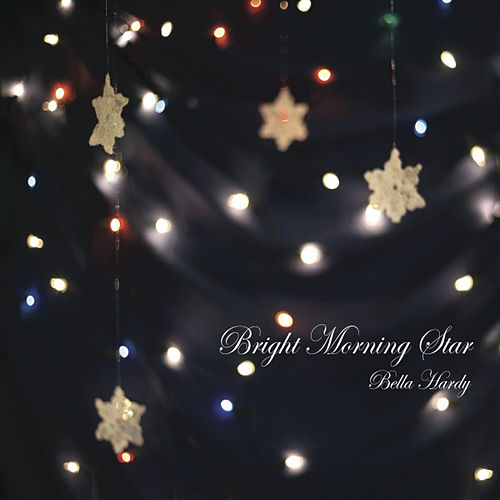 Play & Download Bright Morning Star by Bella Hardy | Napster