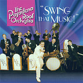 Swing That Music! by The Pasadena Roof Orchestra