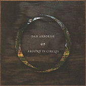 Play & Download Around in Circles by Dan Arborise | Napster