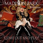 Play & Download Come Out And Play by Madison Park | Napster