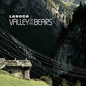 Play & Download Valley of the Bears by Laroca   Napster