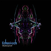 Play & Download Shatterproof by Echaskech | Napster