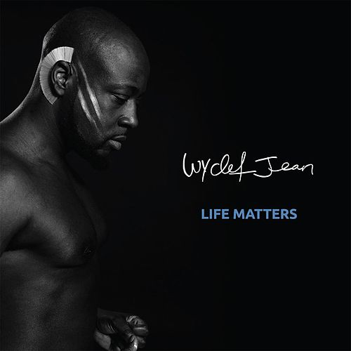 Life Matters by Wyclef Jean