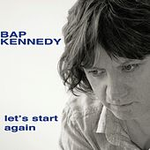 Play & Download Let's Start Again by Bap Kennedy | Napster