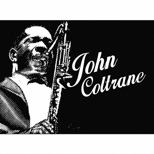 Play & Download John Coltrane by John Coltrane | Napster