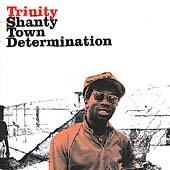 Play & Download Shanty Town Determination 1976-1978 by Trinity | Napster
