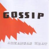 Play & Download Arkansas Heat by Gossip | Napster