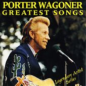 Play & Download Greatest Songs by Porter Wagoner | Napster