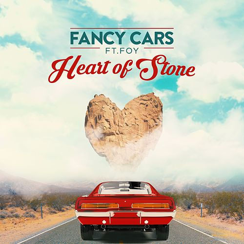 Heart of Stone (feat. Foy) by Fancy Cars