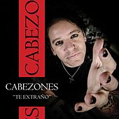 Play & Download Te Extraño by Cabezones | Napster