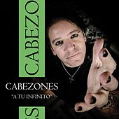 Play & Download A Tu Infinito by Cabezones | Napster