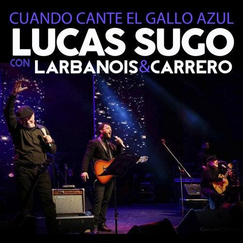 Cuando Cante el Gallo Azul de Lucas Sugo