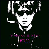Play & Download #7489 (Collected Works 1974 - 1989) by Richard H. Kirk | Napster
