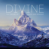 Divine: The Theory of Praise and Worship by Various Artists