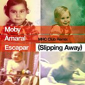 Play & Download Escapar (Slipping Away) [feat. Amaral] (MHC Club Remix) by Moby | Napster