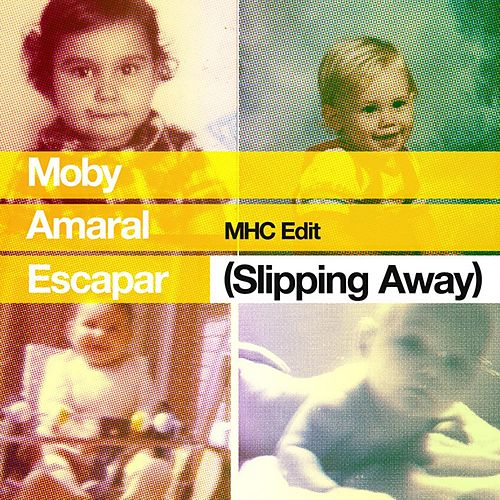 Play & Download Escapar (Slipping Away) [feat. Amaral] (MHC Edit) by Moby | Napster