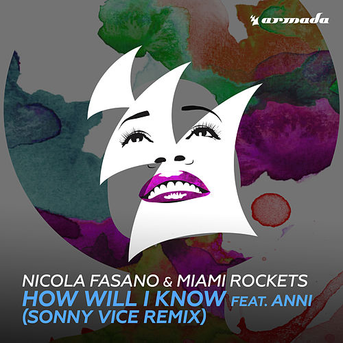 How Will I Know (feat. Anni) (Sonny Vice Remix) by Nicola Fasano & Miami Rockets