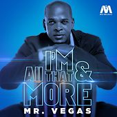I'm All That & More - Single by Mr. Vegas