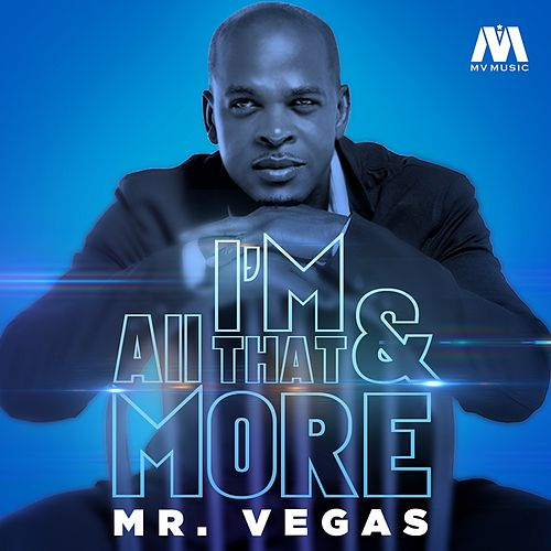 Play & Download I'm All That & More - Single by Mr. Vegas | Napster