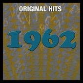 Play & Download Original Hits: 1962 by Various Artists | Napster