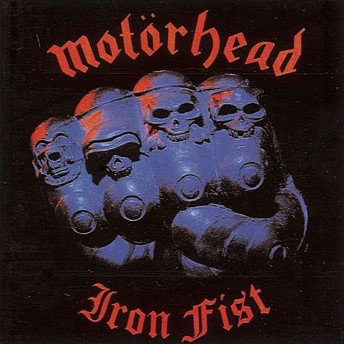 Iron Fist (Bonus Track Edition) by Motörhead