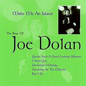 Make Me an Island: The Best of Joe Dolan by Various Artists
