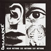 Play & Download Hear Nothing See Nothing Say Nothing by Discharge | Napster