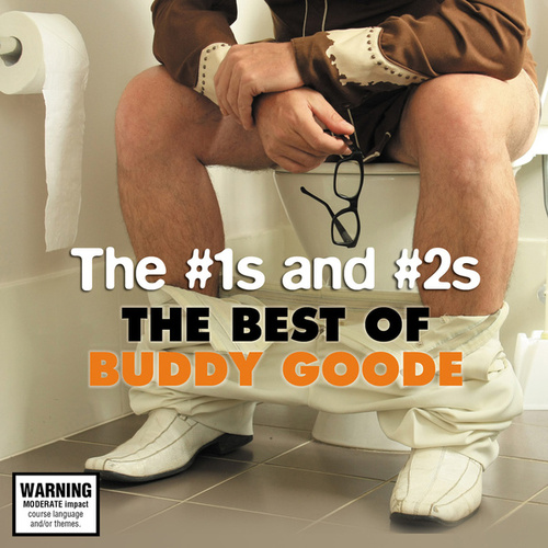 Play & Download The #1s And #2s: The Best Of Buddy Goode by Buddy Goode | Napster