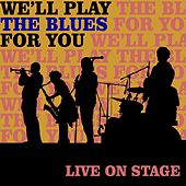 Play & Download We'll Play The Blues For You: Live On Stage by Various Artists | Napster