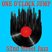 Play & Download One O'Clock Jump: 52nd Street Jazz by Various Artists | Napster
