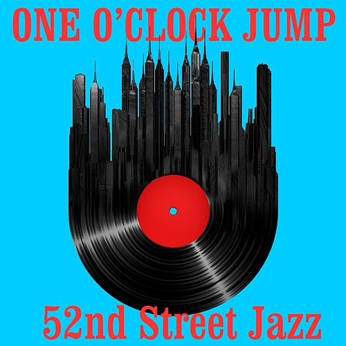 One O'Clock Jump: 52nd Street Jazz by Various Artists