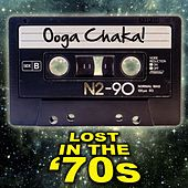 Ooga Chaka! Lost In The '70s von Various Artists