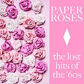 Paper Roses: The Lost Hits of the '60s by Various Artists