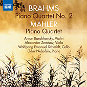 Play & Download Brahms & Mahler: Piano Quartets by Anton Barakhovsky | Napster