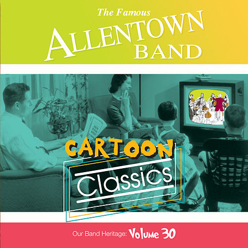 Cartoon Classics by Allentown Band (conducted by Albertus L. Meyer)