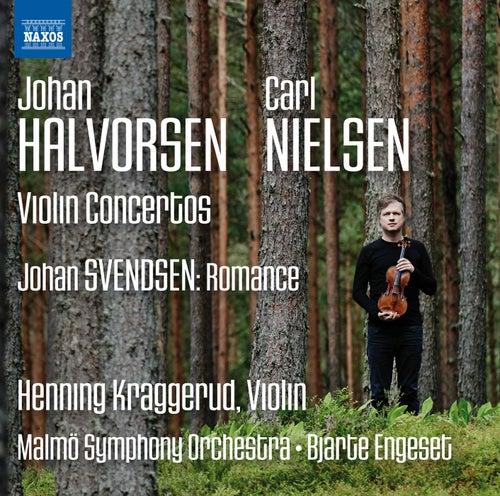 Halvorsen, Nielsen & Svendson: Music for Violin & Orchestra by Henning Kraggerud