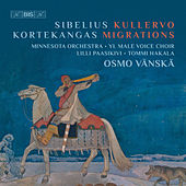 Jean Sibelius: Kullervo, Op. 7 - Olli Kortekangas: Migrations by Various Artists