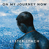 On My Journey Now: Spirituals & Hymns by Lester Lynch